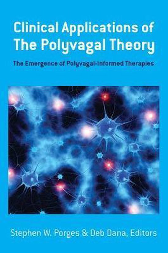 Boek cover Clinical Applications of the Polyvagal Theory van Stephen W. Porges (Hardcover)