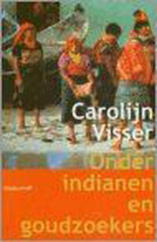 Onder Indianen En Goudzoekers - Carolijn Visser pdf epub