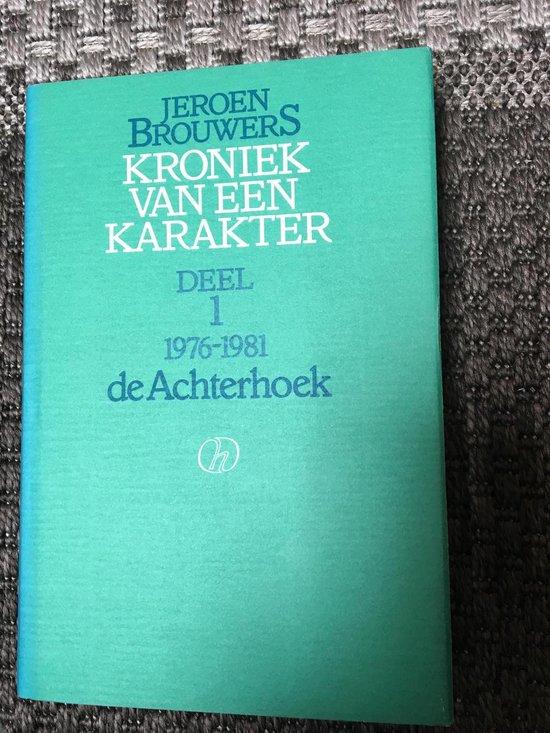 1 achterhoek Kroniek van een karakter - Jeroen Brouwers  