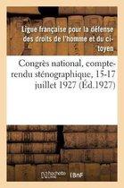 Congr s national, compte-rendu st nographique, 15-17 juillet 1927