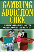 The Gambling Addiction Cure