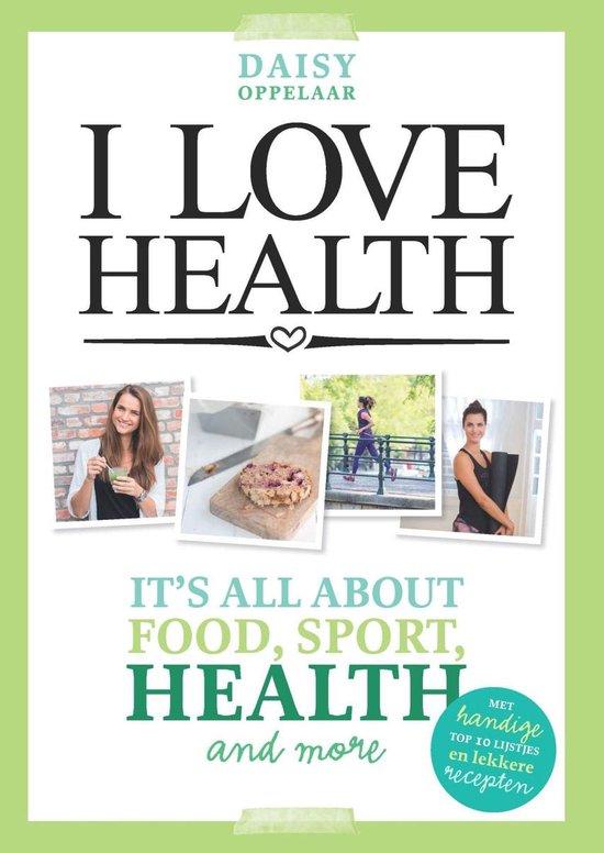 Boek cover I love health van Daisy Oppelaar (Onbekend)