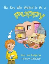 The Boy Who Wanted to Be a Puppy