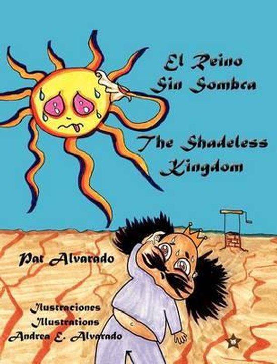 El Reino Sin Sombra * The Shadeless Kingdom