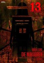 13 SHADOWS, Band 22: DIE MAKABREN