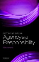 Oxford Studies in Agency and Responsibility Volume 6