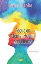 Focus on Mental Health and Illness