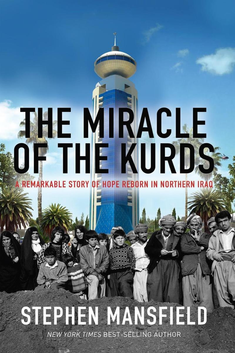The Miracle of the Kurds - Stephen Mansfield