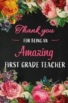 Thank you for being an Amazing First Grade Teacher
