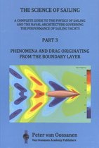 The Science of Sailing 3 -   Phenomena and Drag Originating from the Boundary Layer
