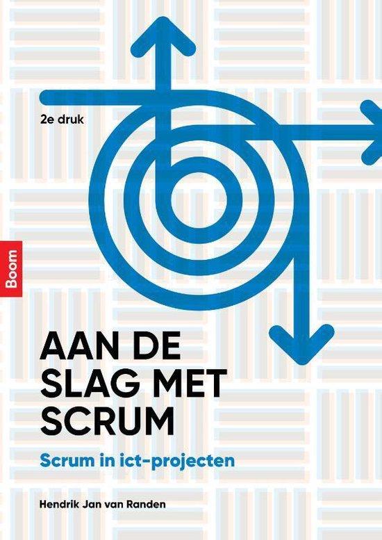 Aan de slag met scrum - Hendrik Jan van Randen |