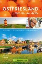 Bruckmann Reiseführer Ostfriesland: Zeit für das Beste