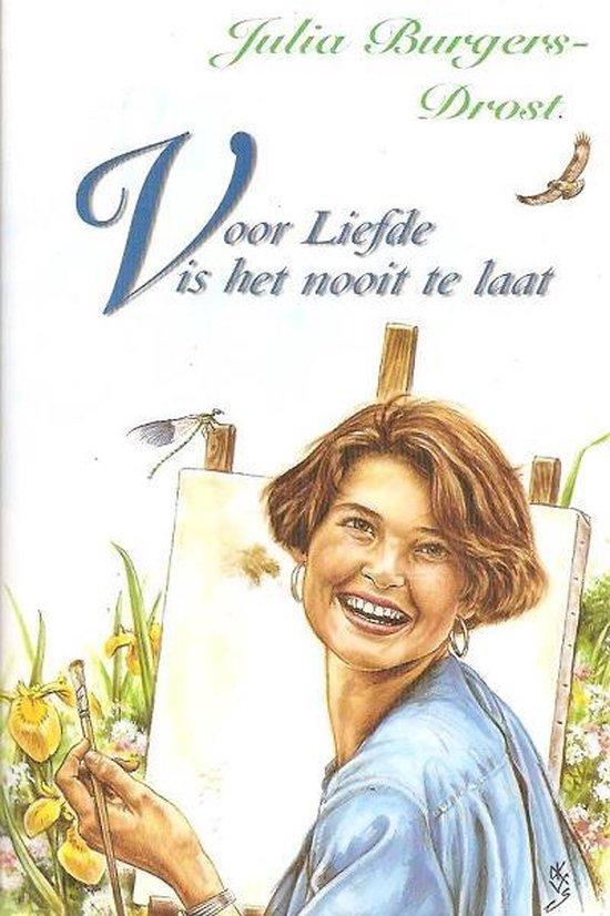 Voor Liefde Is Het Nooit Te Laat - Julia Burgers-Drost pdf epub
