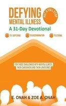 Defying Mental Illness-A 31-Day Devotional