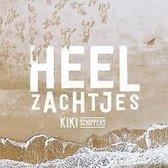 EP Heel zachtjes Kiki Schippers