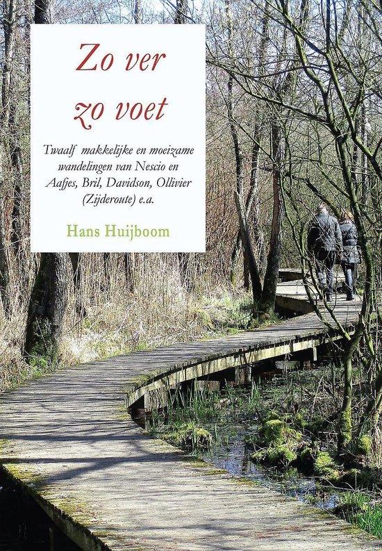 Zo ver zo voet - twaalf makkelijke en moeizame wandelingen van nescio en aafjes, bril, davidson, ollivier (zijderoute) e.a. - Hans Huijboom |