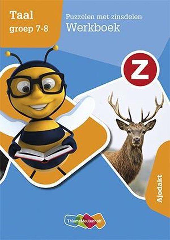 Z-Taal groep 7-8 Puzzelen met zinsdelen Werkboek Ajodakt - Ofke Teekens |