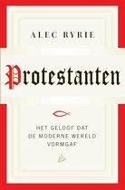 Protestanten. Het geloof dat de moderne wereld vormgaf
