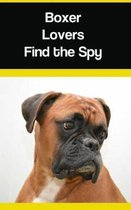 Boxer Lovers Find the Spy