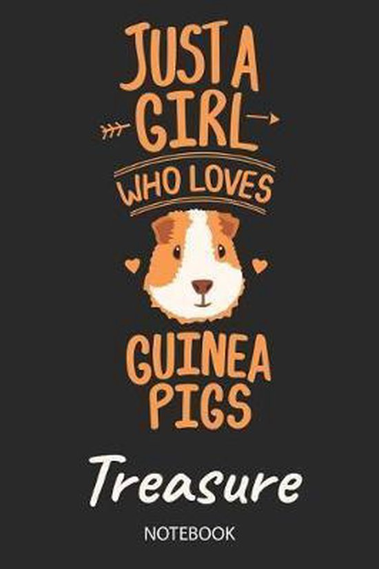 Just A Girl Who Loves Guinea Pigs - Treasure - Notebook