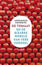 De tomaat en de bizarre wereld van vers voedsel