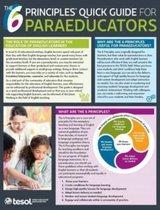 The 6 Principles (R) Quick Guide for Paraeducators