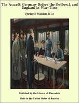 Boek cover The Assault: Germany Before the Outbreak and England in War-Time van Frederic William Wile