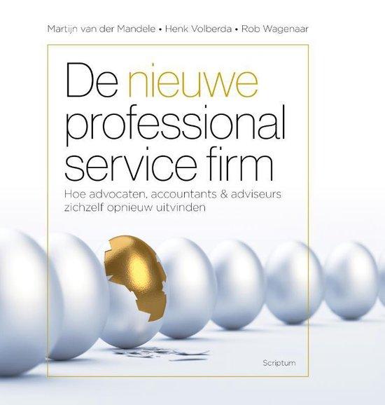 De nieuwe professional service firm - Martijn van der Mandele |
