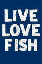 Live Love Fish