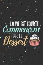 La vie est courte, commen ons par le dessert