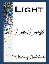 Light Love Laugh Writing Notebook