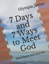 7 Days and 7 Ways to Meet God