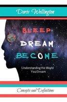Sleep Dream Become