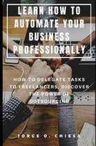 Learn How to Automate Your Business Professionally