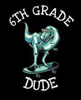 6th Grade Dude