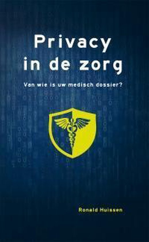 Privacy in de zorg - Ronald Huissen |