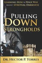 Pulling Down Strongholds