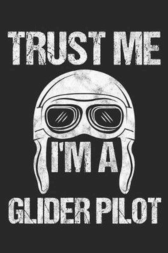 Trust Me I'm A Glider Pilot