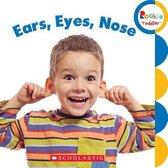 Ears, Eyes, Nose (Rookie Toddler)