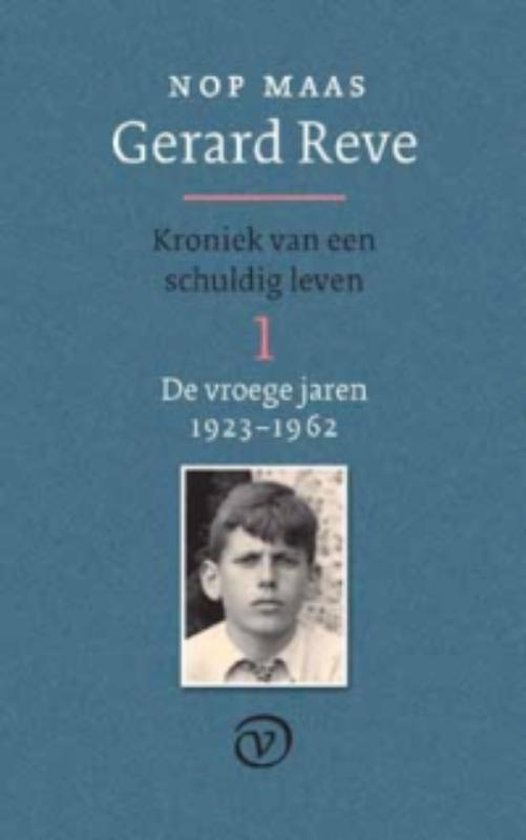 Gerard Reve. Kroniek van een schuldig leven 1 De vroege jaren 1923-1962