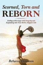 Scorned, Torn & Reborn