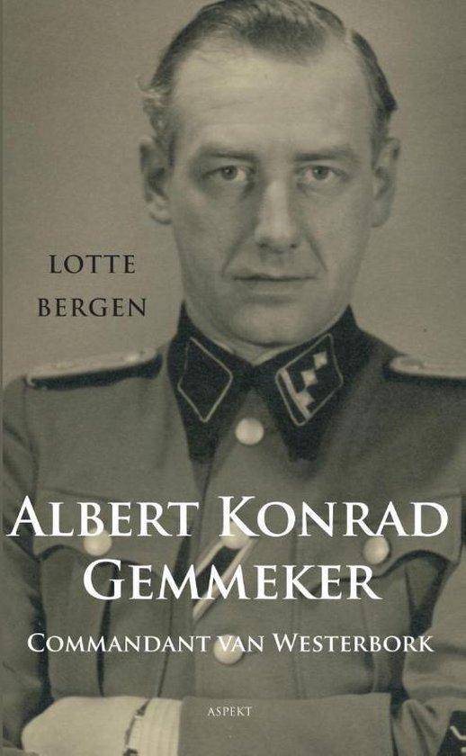 Commandant van Westerbork Albert Konrad Gemmeker - Lotte Bergen |