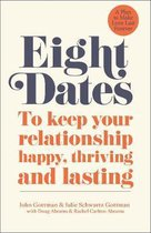 Eight Dates : To keep your relationship happy, thriving and lasting