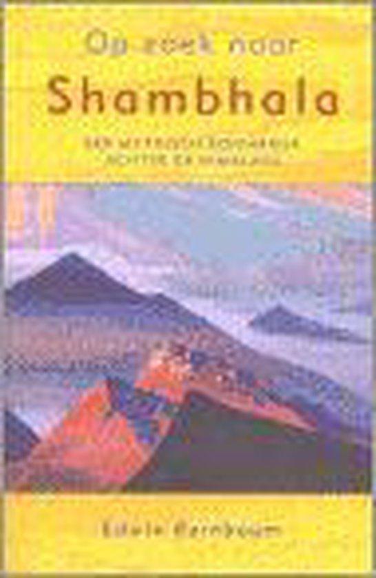 Op Zoek Naar Shambhala - Edwin Bernbaum  