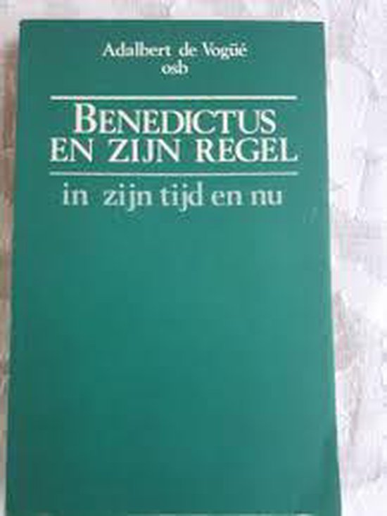 Benedictus en zijn regel - Adalbert de VogueÉ |