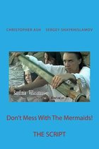 Don't Mess with the Mermaids!