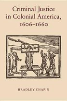 Criminal Justice in Colonial America, 1606-1660