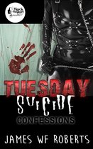 Tuesday Suicide: Confessions