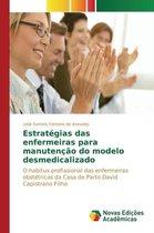 Estrategias Das Enfermeiras Para Manutencao Do Modelo Desmedicalizado