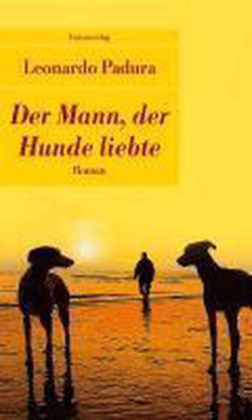 Omslag van Der Mann, der Hunde liebte